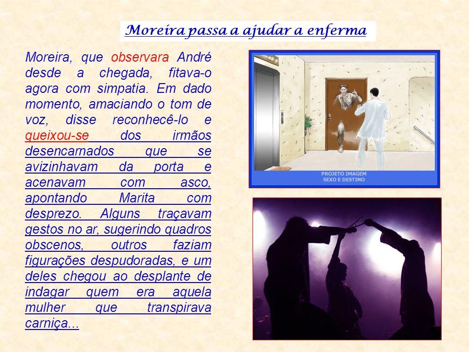 Moreira passa a ajudar a enferma