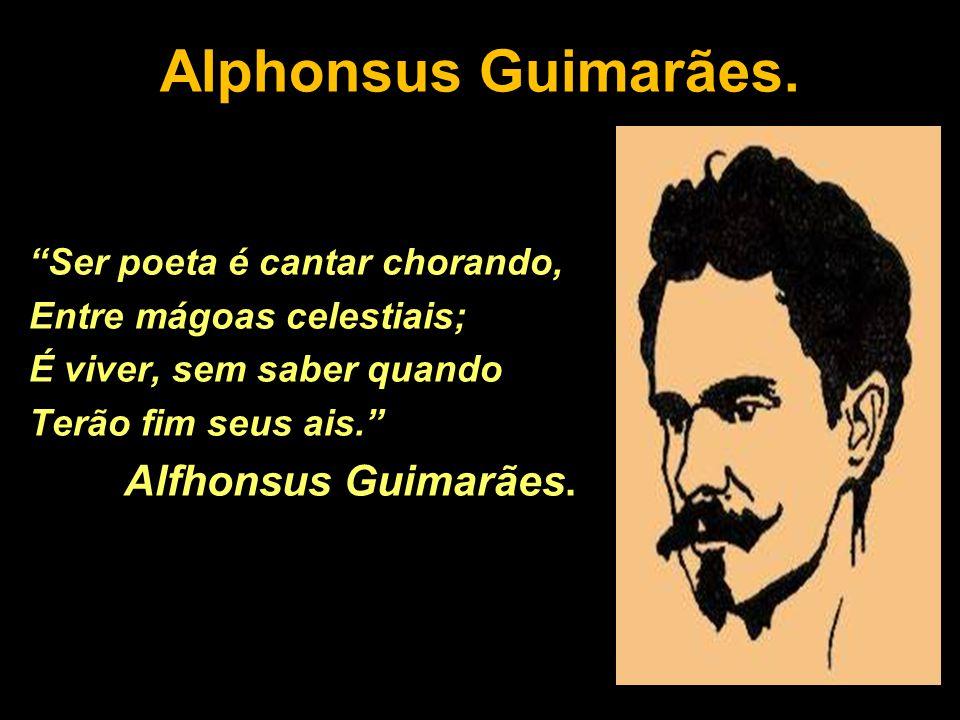 Alphonsus Guimarães. Alfhonsus Guimarães.