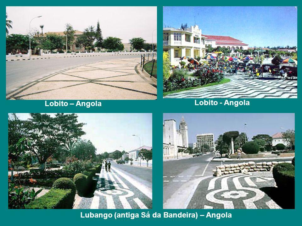 Lobito – Angola Lobito - Angola Lubango (antiga Sá da Bandeira) – Angola