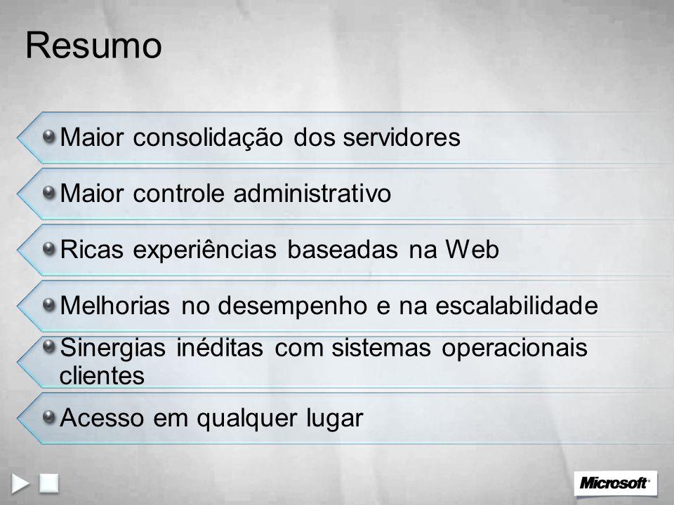 Resumo Maior consolidação dos servidores Maior controle administrativo