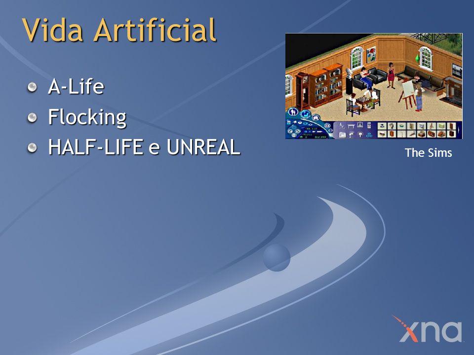Vida Artificial A-Life Flocking HALF-LIFE e UNREAL The Sims