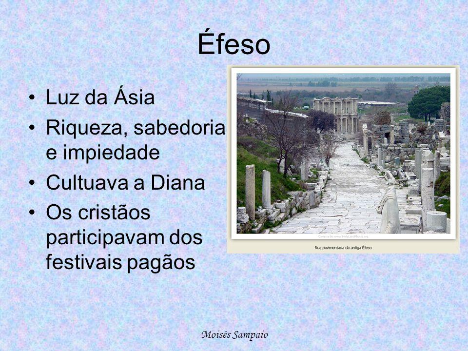 Éfeso Luz da Ásia Riqueza, sabedoria e impiedade Cultuava a Diana
