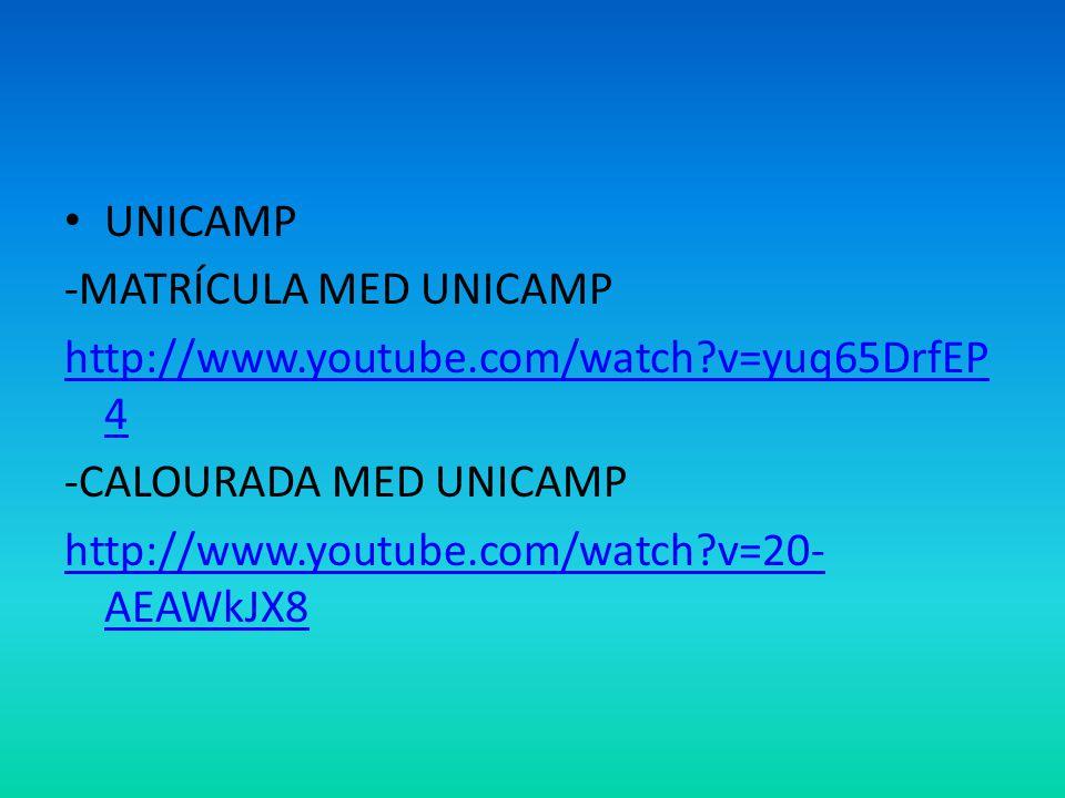 UNICAMP -MATRÍCULA MED UNICAMP. http://www.youtube.com/watch v=yuq65DrfEP4. -CALOURADA MED UNICAMP.