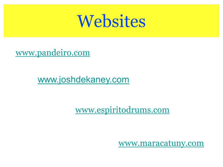 Websites www.joshdekaney.com www.pandeiro.com www.espiritodrums.com
