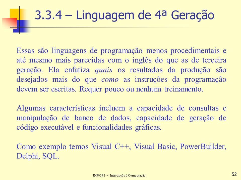 3.3.4 – Linguagem de 4ª Geração
