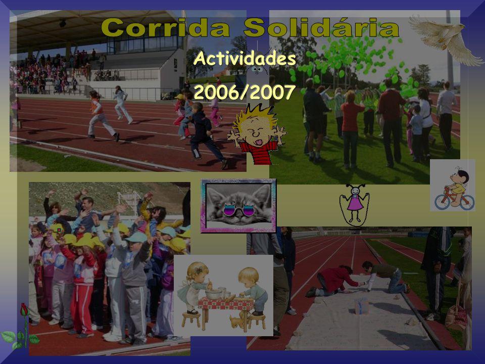 Corrida Solidária Actividades 2006/2007