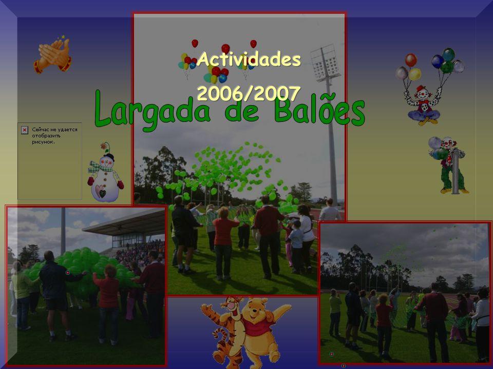 Actividades 2006/2007 Largada de Balões