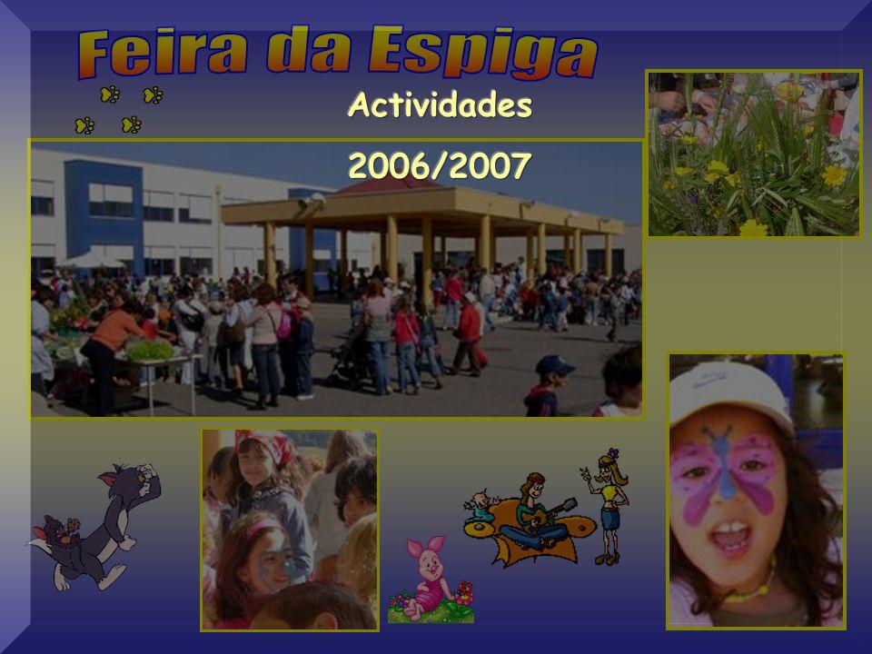 Feira da Espiga Actividades 2006/2007