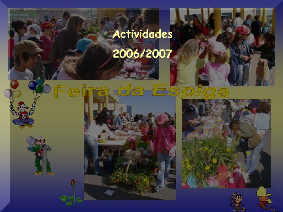 Actividades 2006/2007 Feira da Espiga