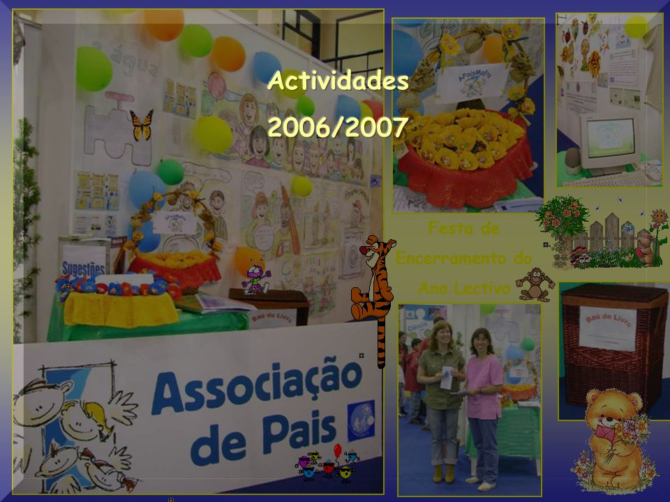 Actividades 2006/2007 Festa de Encerramento do Ano Lectivo
