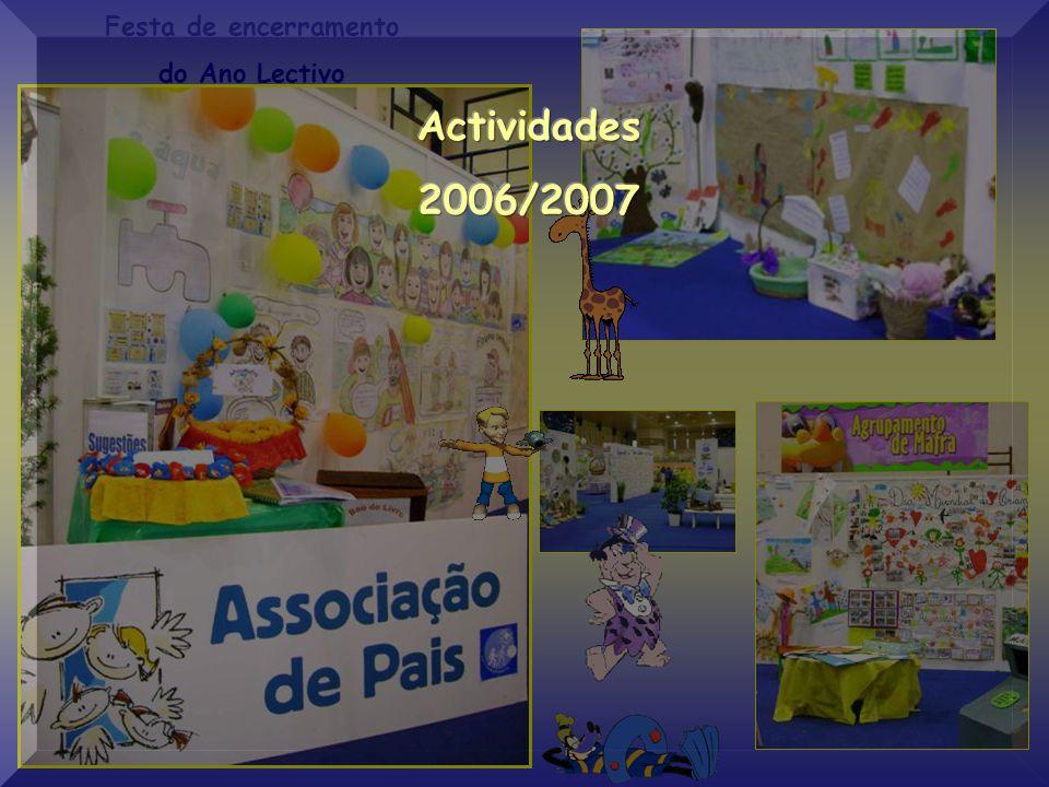 Festa de encerramento do Ano Lectivo Actividades 2006/2007