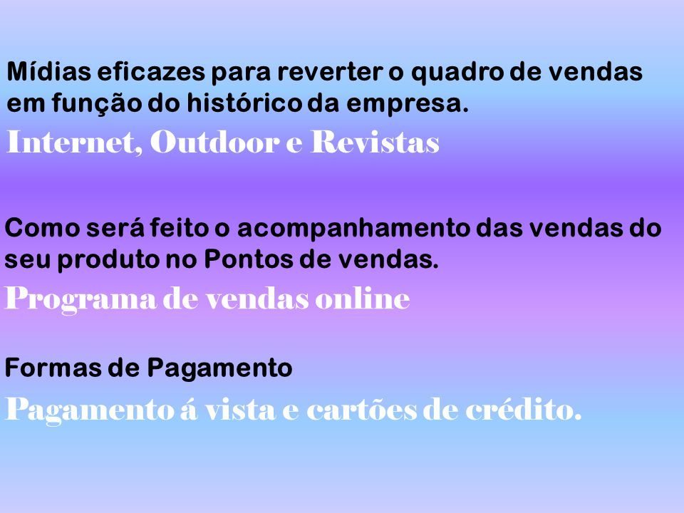 Internet, Outdoor e Revistas