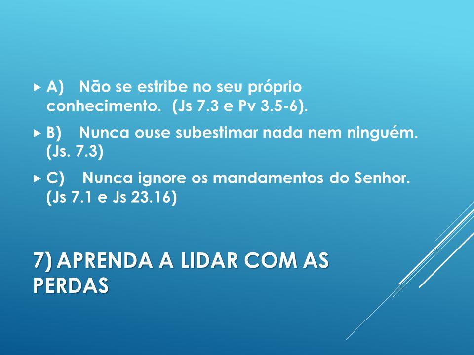 7) APRENDA A LIDAR COM AS PERDAS
