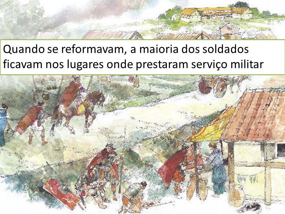 Quando se reformavam, a maioria dos soldados ficavam nos lugares onde prestaram serviço militar