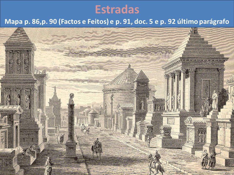 Estradas Mapa p. 86,p. 90 (Factos e Feitos) e p. 91, doc. 5 e p