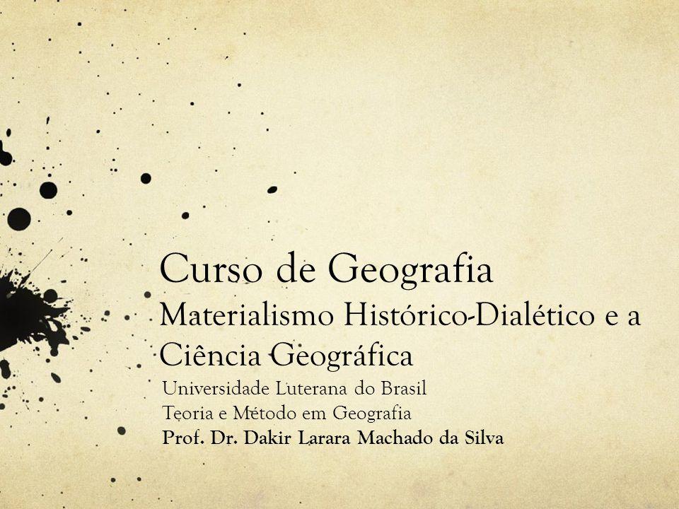 Curso de Geografia Materialismo Histórico-Dialético e a Ciência Geográfica