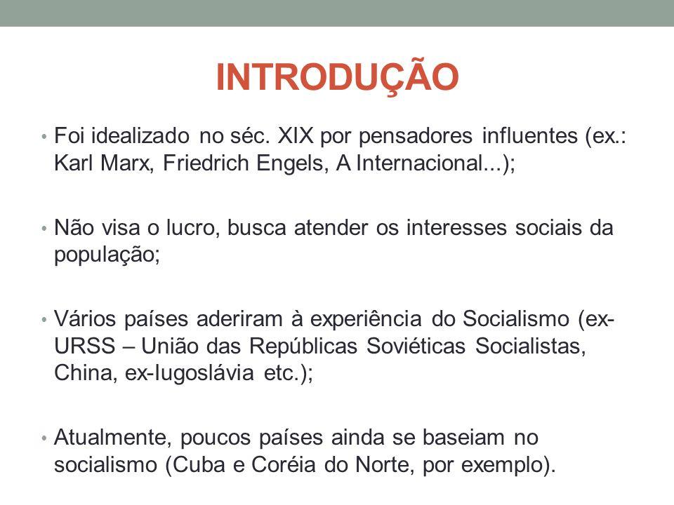 INTRODUÇÃO Foi idealizado no séc. XIX por pensadores influentes (ex.: Karl Marx, Friedrich Engels, A Internacional...);