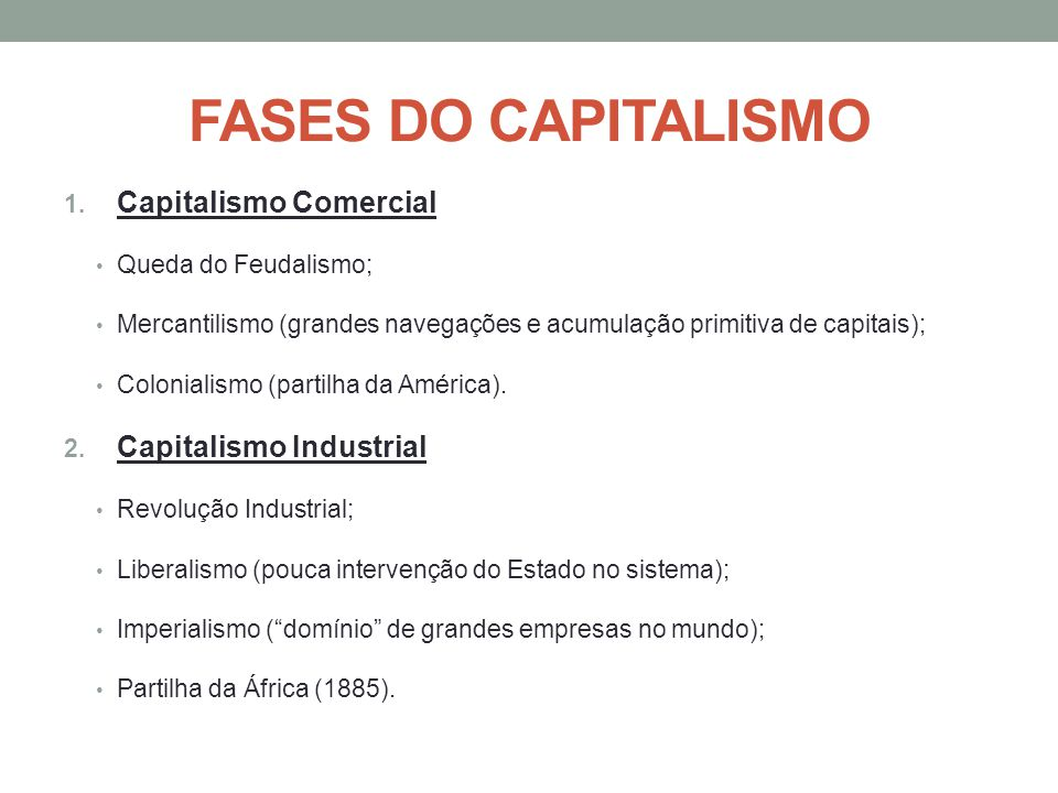 FASES DO CAPITALISMO Capitalismo Comercial Capitalismo Industrial