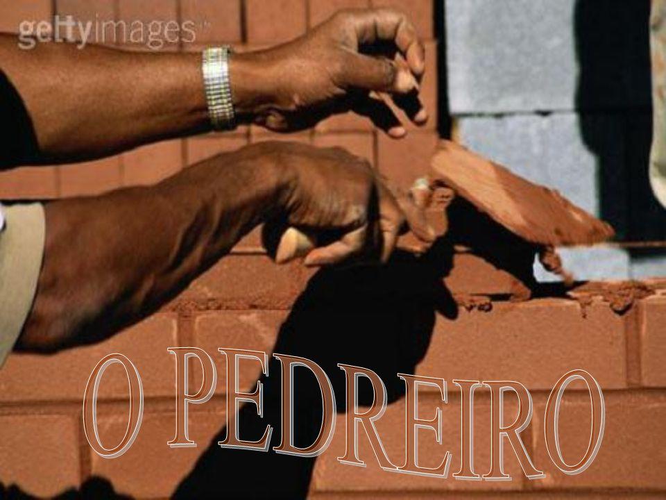 O PEDREIRO