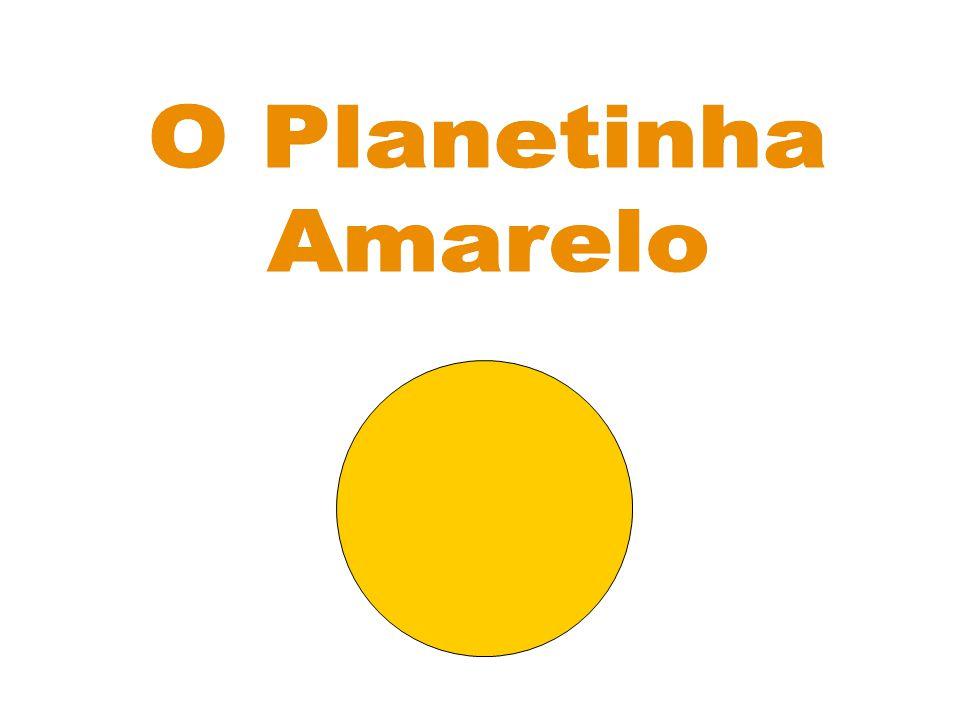 O Planetinha Amarelo