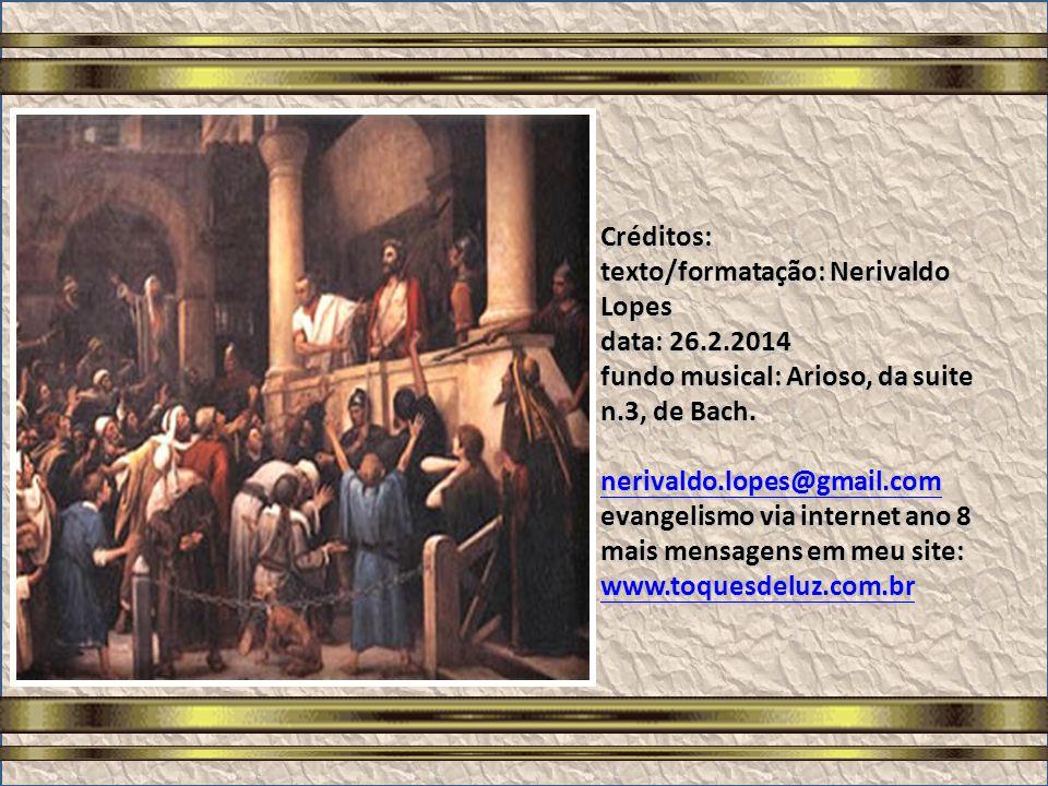 Créditos: texto/formatação: Nerivaldo Lopes data: 26. 2