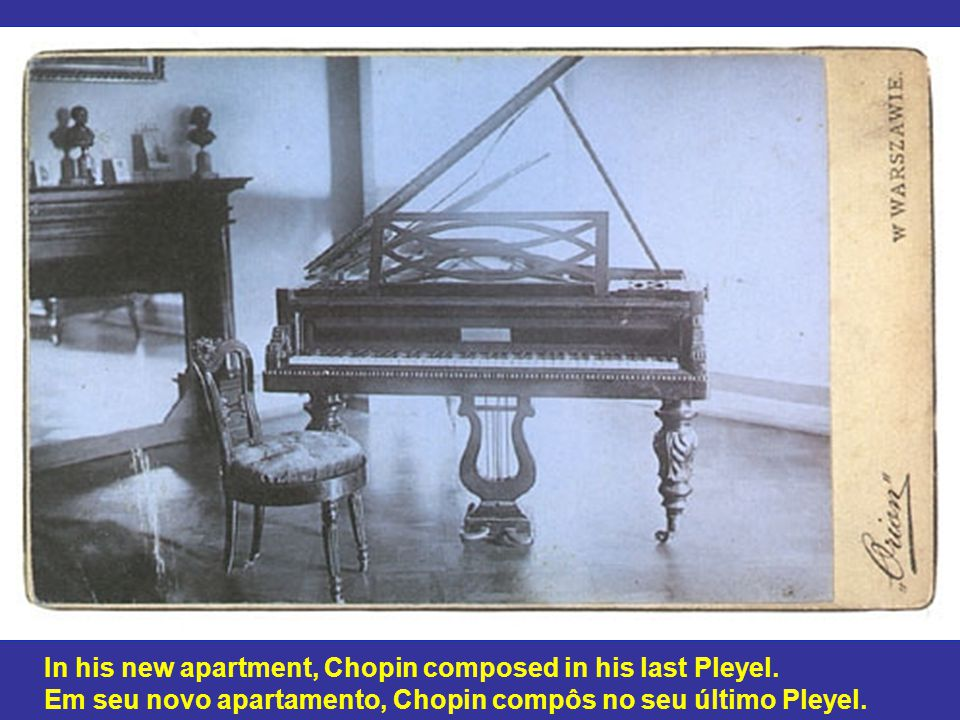 In his new apartment, Chopin composed in his last Pleyel