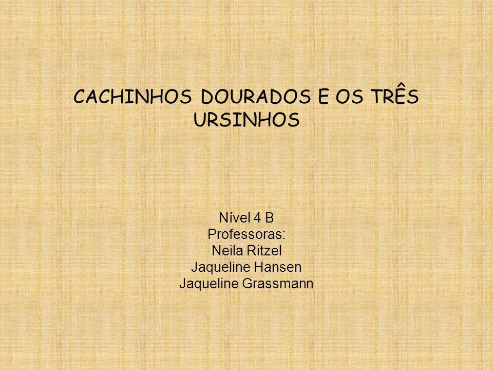 CACHINHOS DOURADOS E OS TRÊS URSINHOS
