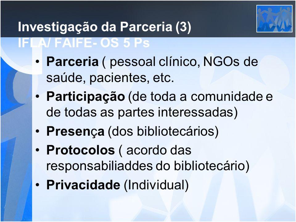 Investigação da Parceria (3) IFLA/ FAIFE- OS 5 Ps
