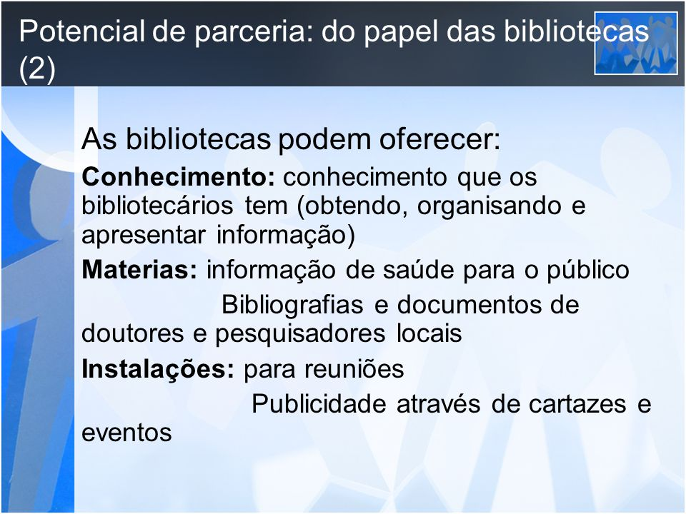 Potencial de parceria: do papel das bibliotecas (2)