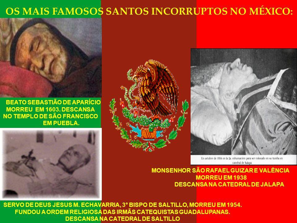 OS MAIS FAMOSOS SANTOS INCORRUPTOS NO MÉXICO: