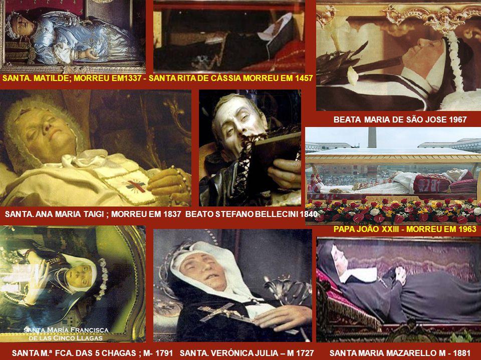 SANTA. MATILDE; MORREU EM1337 - SANTA RITA DE CÁSSIA MORREU EM 1457