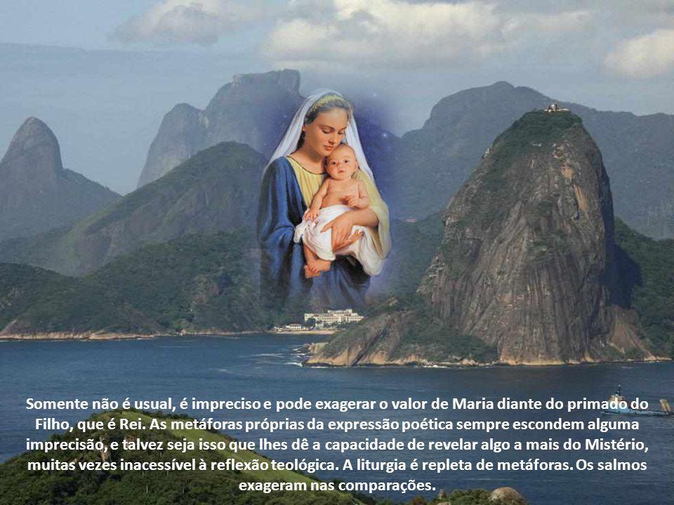 Somente não é usual, é impreciso e pode exagerar o valor de Maria diante do primado do Filho, que é Rei.