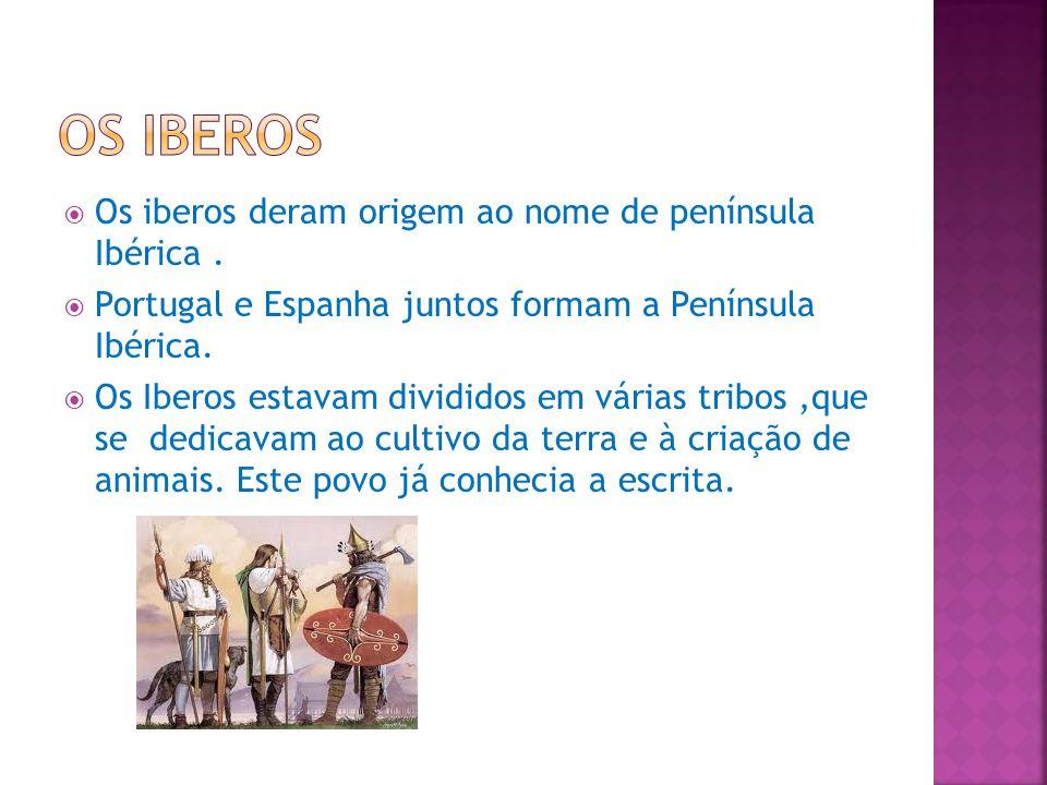 Os Iberos Os iberos deram origem ao nome de península Ibérica .