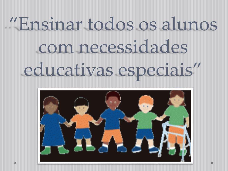 Ensinar todos os alunos com necessidades educativas especiais