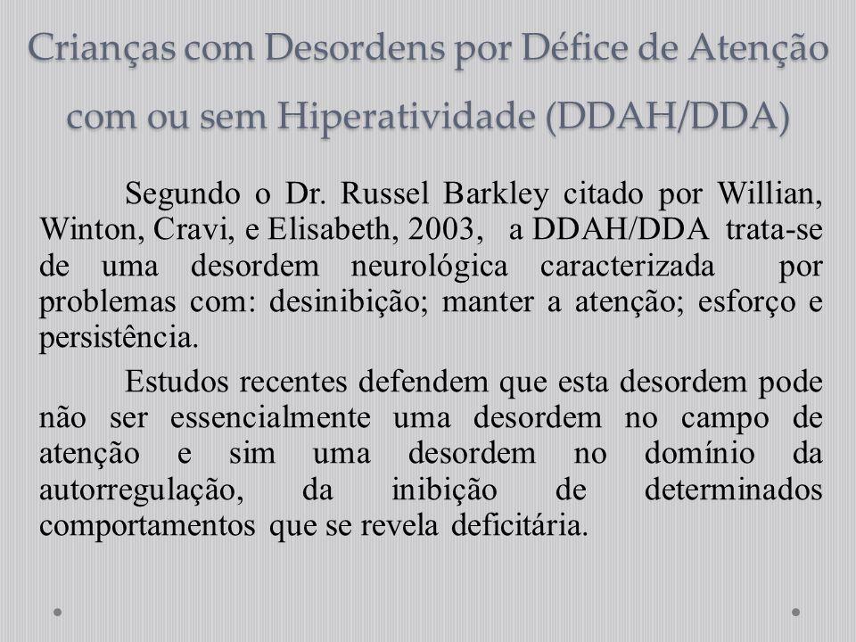 Crianças com Desordens por Défice de Atenção com ou sem Hiperatividade (DDAH/DDA)
