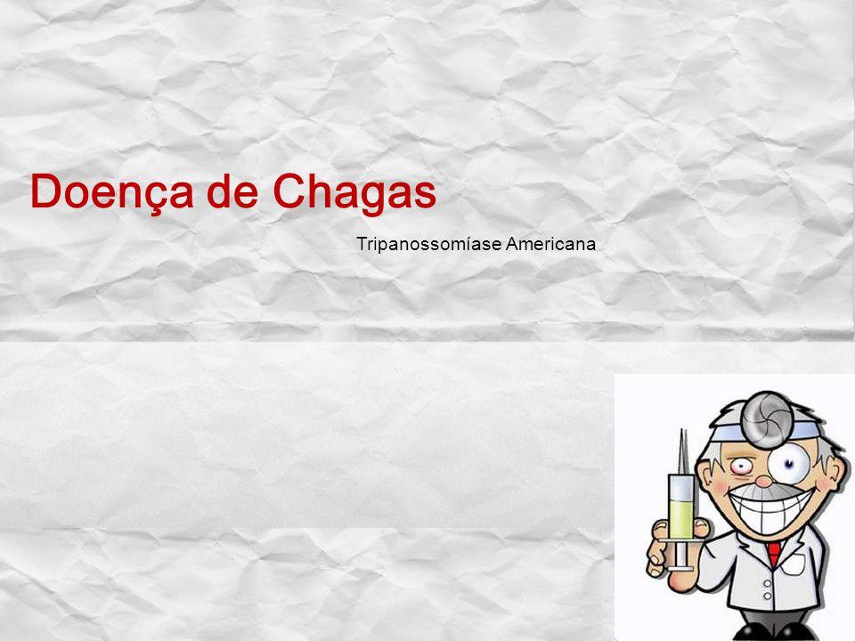 Doença de Chagas Tripanossomíase Americana