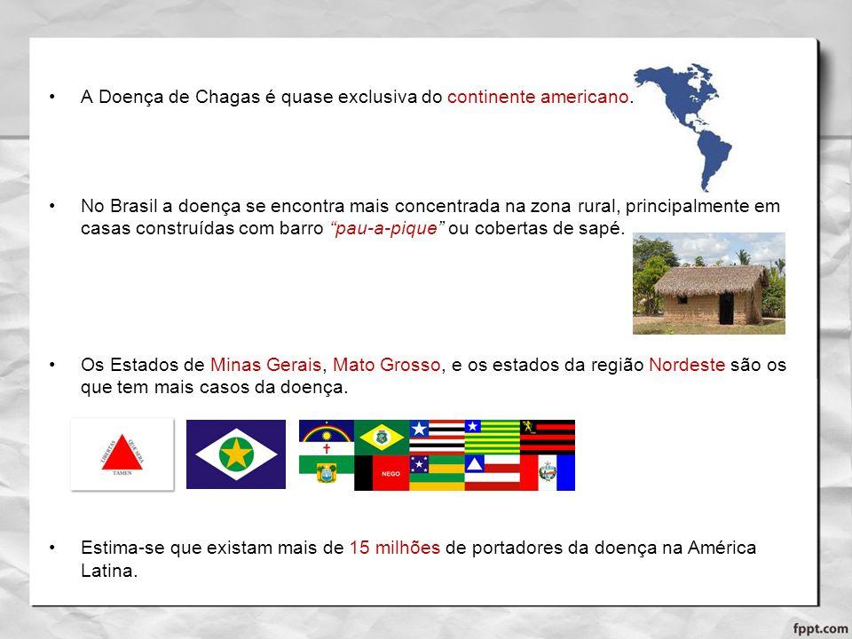 A Doença de Chagas é quase exclusiva do continente americano.