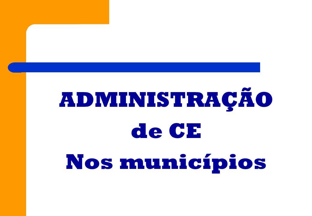 ADMINISTRAÇÃO de CE Nos municípios