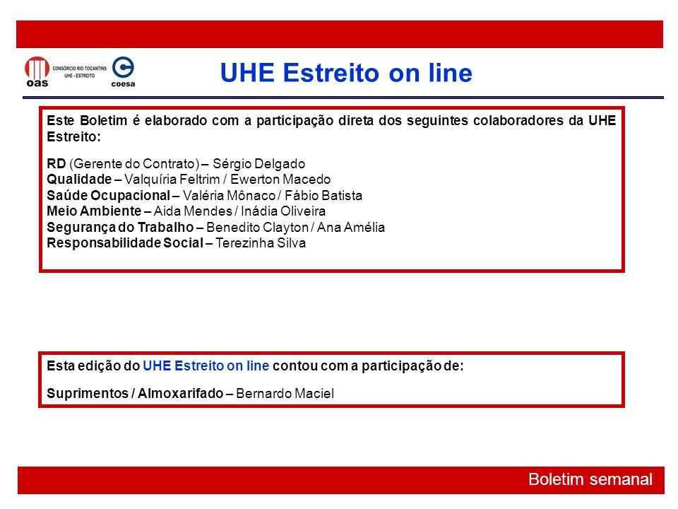 Este Boletim é elaborado com a participação direta dos seguintes colaboradores da UHE Estreito: