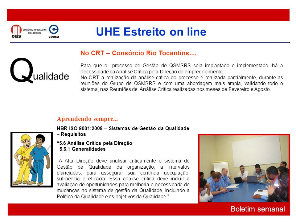 Q ualidade No CRT – Consórcio Rio Tocantins.... Aprendendo sempre...