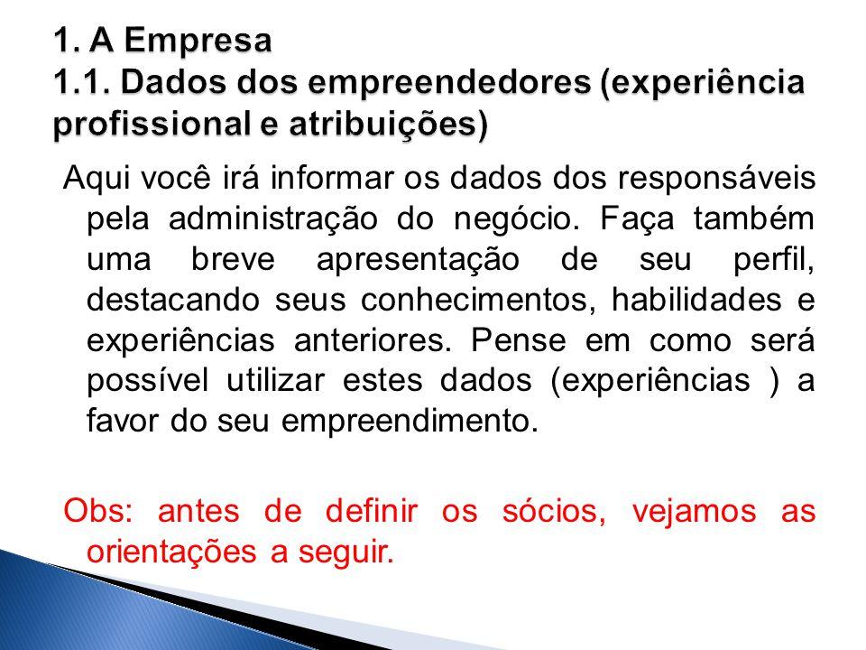 1. A Empresa 1.1. Dados dos empreendedores (experiência profissional e atribuições)