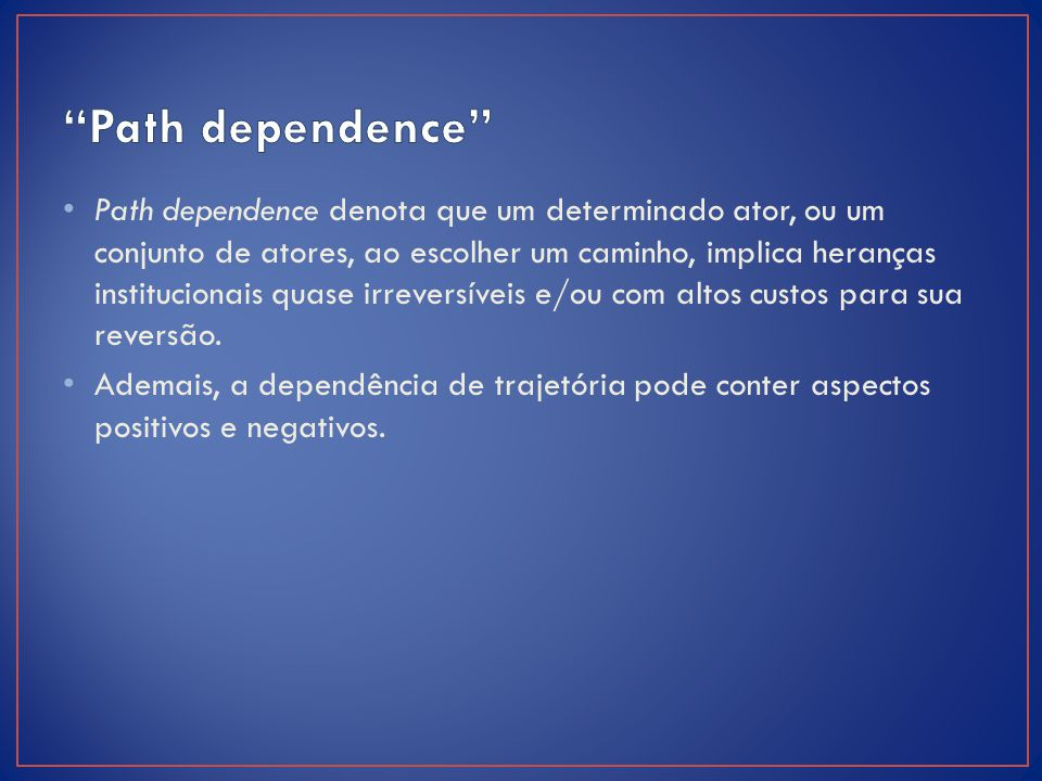 Path dependence