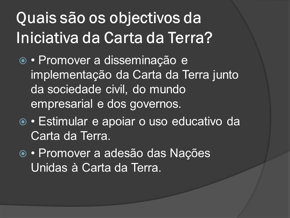 Quais são os objectivos da Iniciativa da Carta da Terra