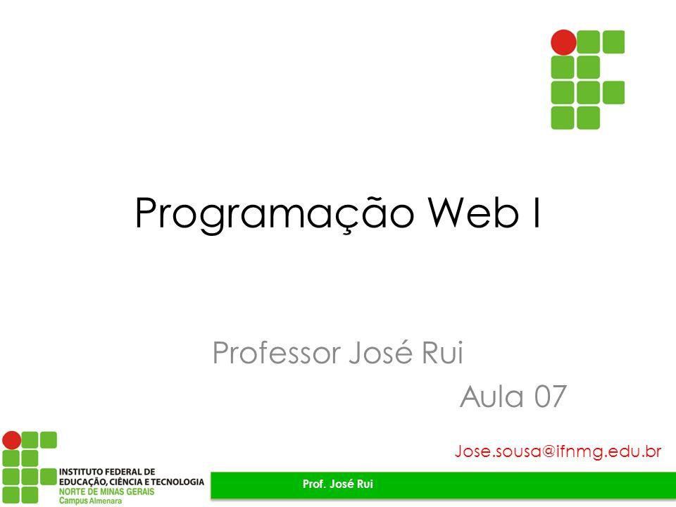 Professor José Rui Aula 07