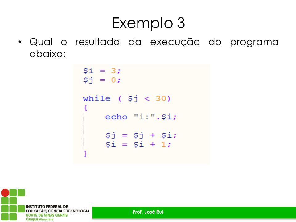 Exemplo 3 Qual o resultado da execução do programa abaixo: