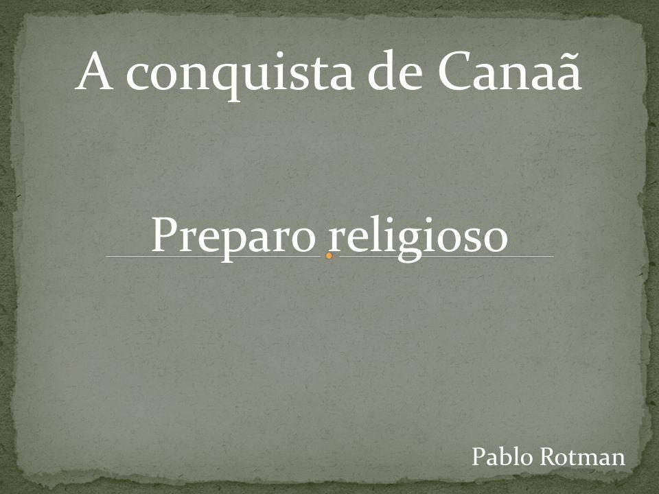 A conquista de Canaã Preparo religioso Pablo Rotman