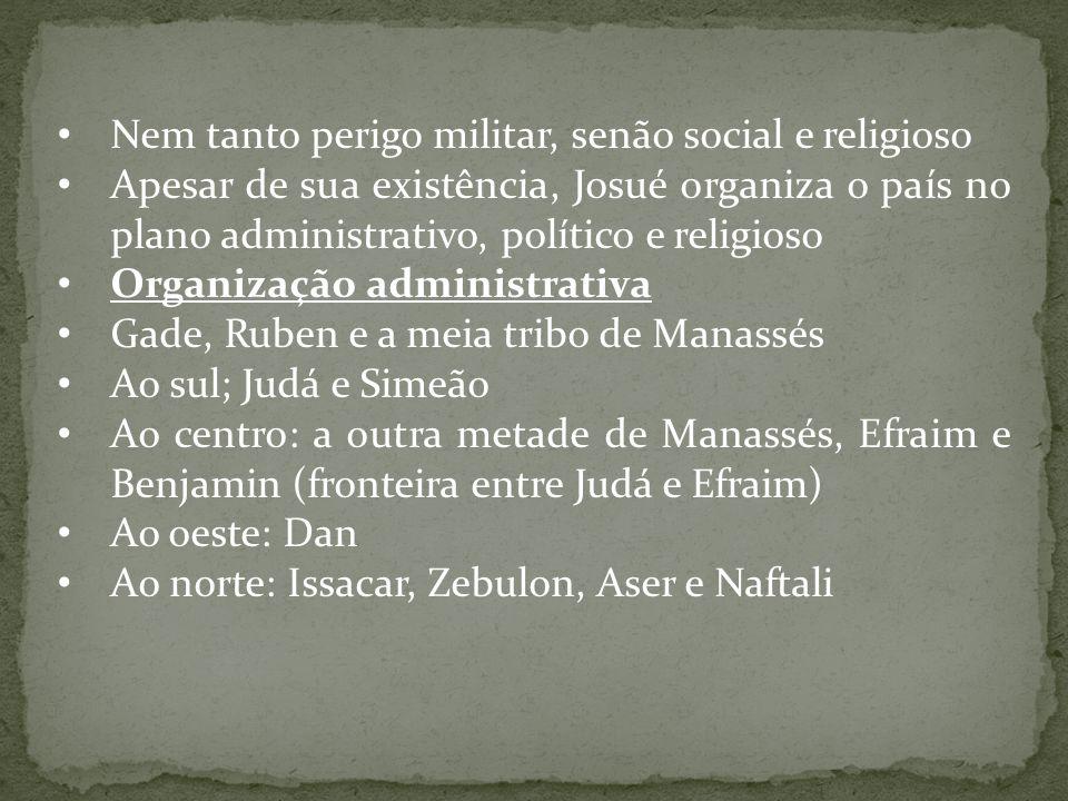 Nem tanto perigo militar, senão social e religioso