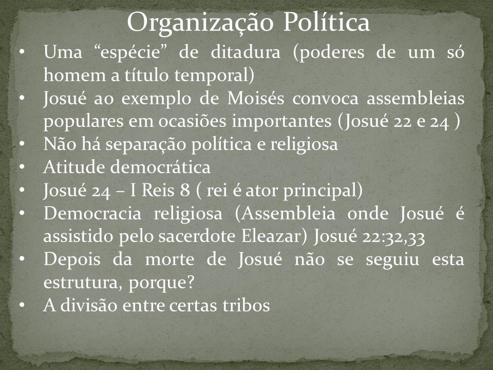 Organização Política Uma espécie de ditadura (poderes de um só homem a título temporal)