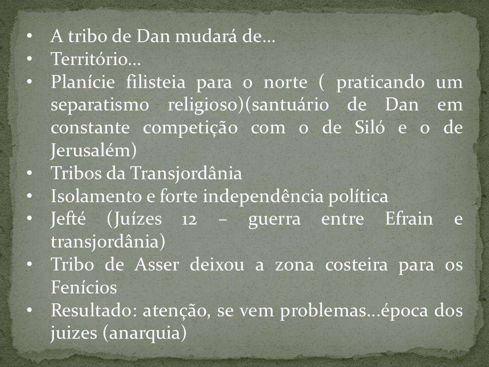 A tribo de Dan mudará de... Território...