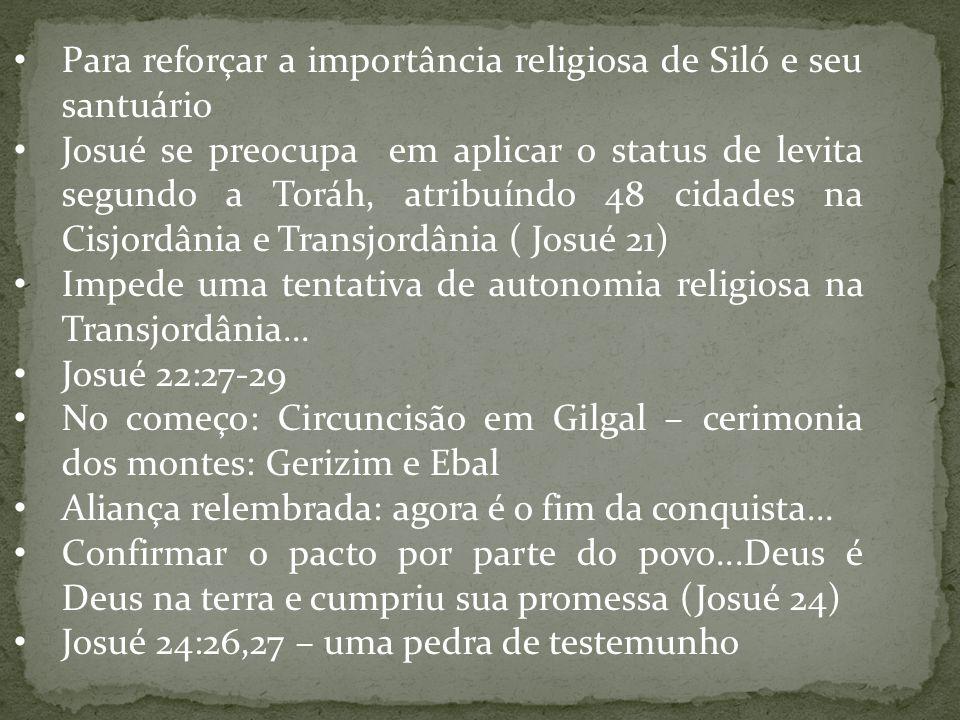 Para reforçar a importância religiosa de Siló e seu santuário